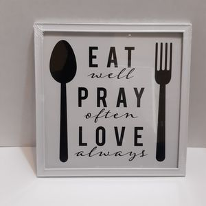 Framed Wall Art - Eat Well Pray Often Love Always